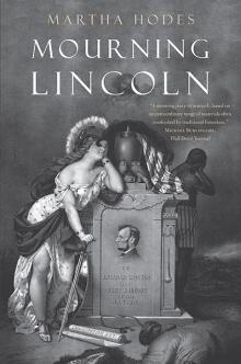 Martha Hodes' book Mourning Lincoln. Photo courtesy of Yale University Press